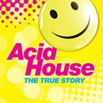 第28回The True Story of Acid House: Britain's Last Youth Culture Revolution (English Edition) Kindle版